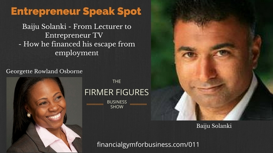 FFS011:From Lecturer to Entrepreneur TV – How Baiju Solanki Financed His Escape from Employment