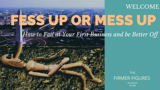 FFS001:Time to Fess Up or Mess Up Your Business Finances