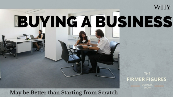 FFS006:Why Buying a Business May be Better than Starting from Scratch