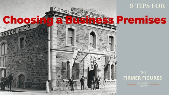 FFS013:9 Tips for Choosing a Business Premises