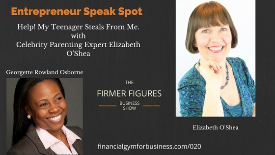 FFS20:Help My Teenager Steals from Me w/ Celebrity Parenting Expert Elizabeth O' Shea