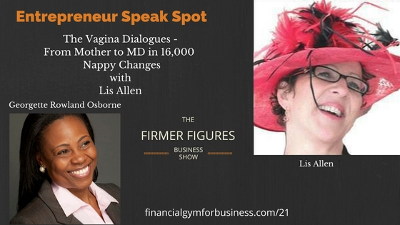FFS21:Vagina Dialogues – From Mother to MD in 16000 Nappy Changes w/ Lis Allen