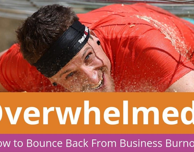 FFS22:Overwhelmed? How to Bounce Back from Business Burnout