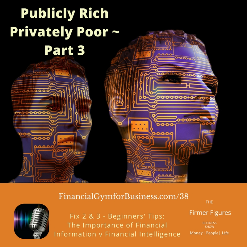 FFS38-Publicly Rich Privately Poor-The Rise of the Poor Entrepreneur-Part 3-Financial Information & Intelligence