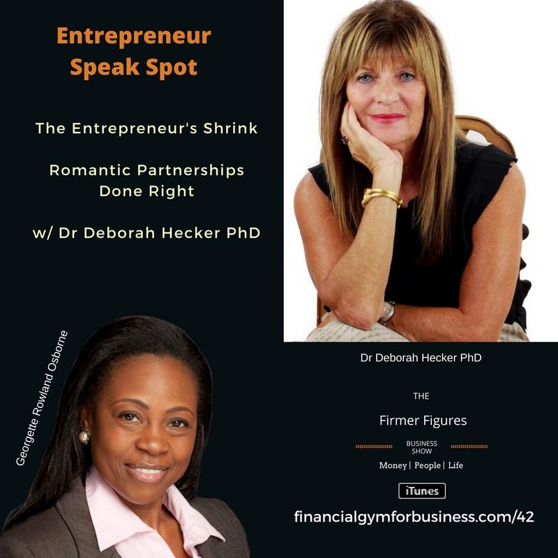 FFS42-The Entrepreneur's Shrink – Romantic Partnerships Done Right w/ Dr Deborah Hecker PhD