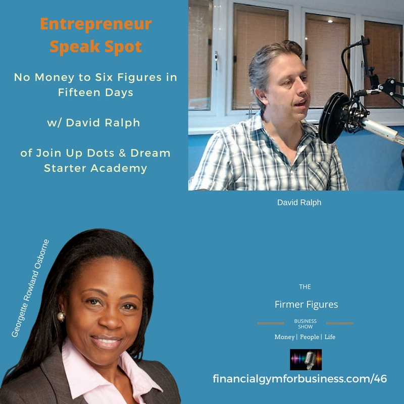 FFS46-No Money to Six Figures in Fifteen Days w/ David Ralph of Join Up Dots