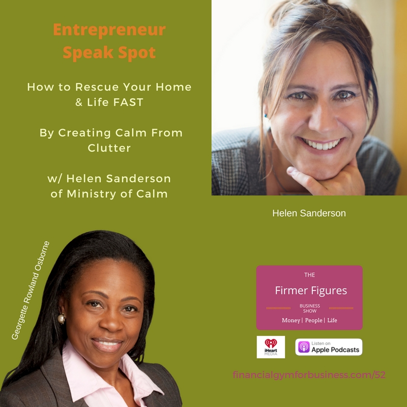 FFS52-Rescue Your Home & Life Fast by Creating Calm from Clutter w/ Helen Sanderson