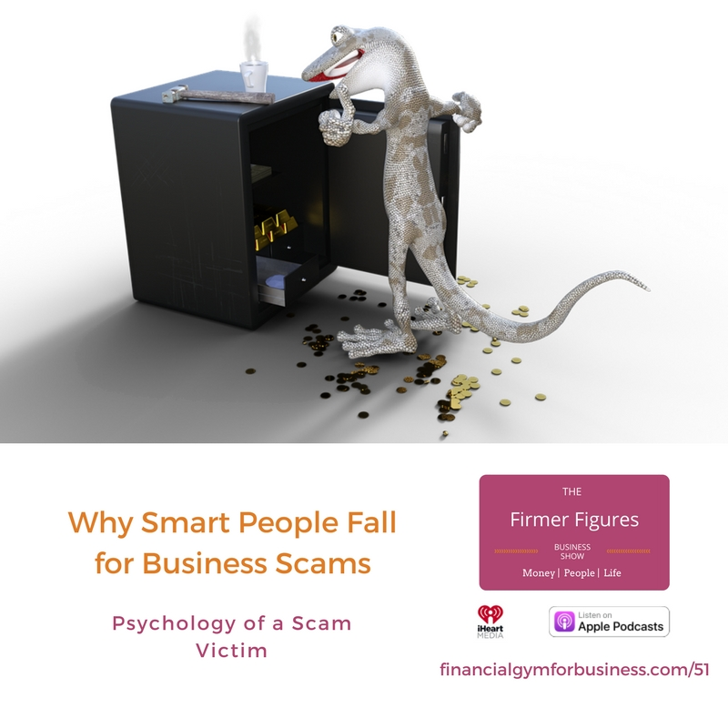 FFS51-Why Smart People fall for Business Scams-Psychology of a Victim